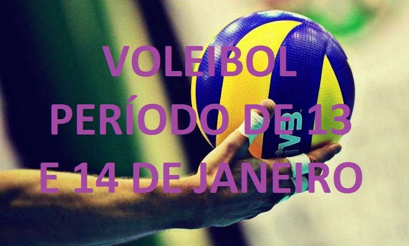 Voleibol – Período de 13 e 14 de Janeiro